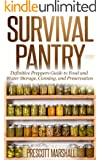 Survival Pantry: Definitive Preppers Guide to Food and Water Storage, Canning, and Preservation (Prepper Survival Pantry - Can your own Food, Store Water, and Preserve your Food) (English Edition)