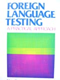 img - for Foreign Language Testing: A Practical Approach book / textbook / text book