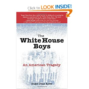 The White House Boys: An American Tragedy Roger Dean Kiser