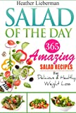 Salad of the Day - 365 AMAZING Salad  Recipes, For Delicious & Healthy Weight-Loss