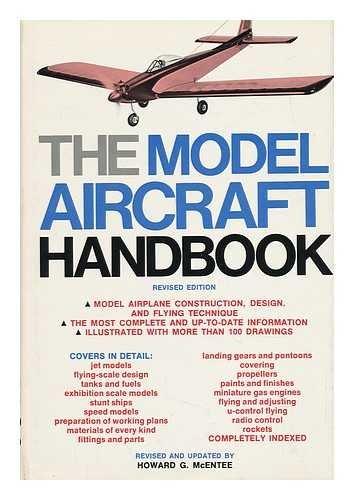 The Model Aircraft Handbook. Rev. by Howard G. McEntee