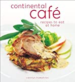 img - for Continental Cafe Recipes to Eat at Home book / textbook / text book