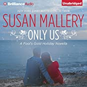 Only Us: Fool's Gold, Book 6.1 | Susan Mallery