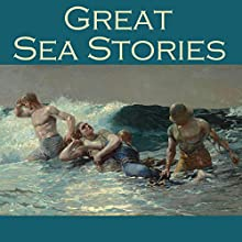Great Sea Stories Audiobook by Morgan Robertson, Wilkie Collins, Hugh Walpole, William Hope Hodgeson, B. M. Croker, Henry S. Whitehead, H. P. Lovecraft Narrated by Cathy Dobson