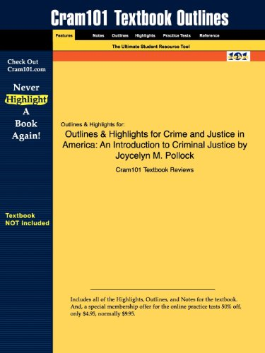 Studyguide for Crime and Justice in America: An Introduction to Criminal Justice by Joycelyn M. Pollock, ISBN 9781593453