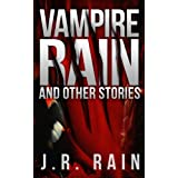 Vampire Rain and Other Stories (Includes Samantha Moon's Blog) ~ J.R. Rain