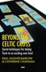 Beyond the Celtic Cross: Secret Techn...