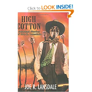 High Cotton: Selected Stories of Joe R. Lansdale by Joe R. Lansdale