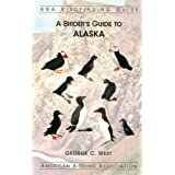 A Birder's Guide to Alaska (ABA Birdfinding Guide) ~ George C. West