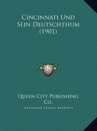 Cincinnati Und Sein Deutschthum (1901) Cincinnati Und Sein Deutschthum (1901)