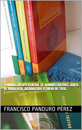 Temario Cuerpo General de Administrativos Junta de Andalucia. Actualizado a julio de 2016.