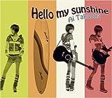 Hello my sunshine
