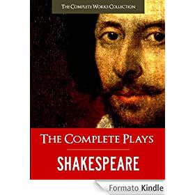 THE COMPLETE PLAYS OF SHAKESPEARE (Illustrated and Commented Edition) All of William Shakespeare's Unabridged Plays AND Yale Critical Analysis) THE COMPLETE ... (The Complete Works of Shakespeare)