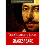 THE COMPLETE PLAYS OF SHAKESPEARE (Illustrated and Commented Edition) All of William Shakespeare's Unabridged Plays AND Yale Critical Analysis) THE COMPLETE ... (The Complete Works of Shakespeare Book 1)by William Shakespeare