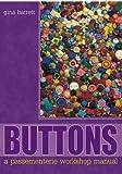 Buttons : A Passementerie Workshop Manual
