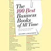 The 100 Best Business Books of All Time: What They Say, Why They Matter, and How They Can Help You | [Jack Covert, Todd Sattersten]