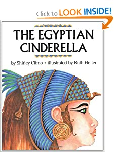 The Egyptian Cinderella by Shirley Climo and Ruth Heller