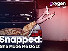 Snapped: She Made Me Do It, Season 1