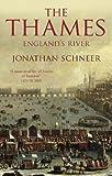 Jonathan Schneer The Thames: England's River