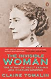 Claire Tomalin The Invisible Woman: The Story of Nelly Ternan and Charles Dickens
