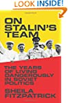 On Stalin's Team: The Years of Living...