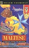 Teach Yourself Maltese Complete Course (Teach Yourself Books)