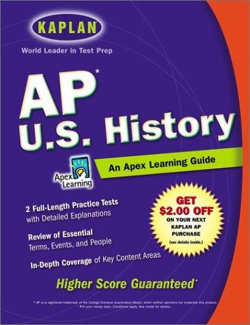 AP U.S. History: An Apex Learning Guide (Kaplan AP U.S. History)
