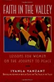 Faith in the Valley: Lessons for Women on the Journey to Peace Original Edition by Vanzant, Iyanla [1996]