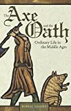img - for The Axe and the Oath: Ordinary Life in the Middle Ages book / textbook / text book