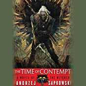 The Time of Contempt: The Witcher, Book 2 | [Andrzej Sapkowski]