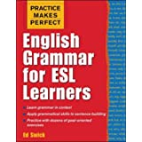 Practice Makes Perfect: English Grammar for ESL Learners (Practice Makes Perfect Series)by Ed Swick