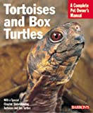 Tortoises and Box Turtles (Barrons Complete Pet Owners Manuals)