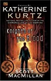 Knights of the Blood by Katherine Kurtz