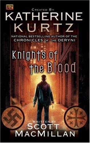 Knights of the Blood, SCOTT MACMILLAN, KATHERINE KURTZ
