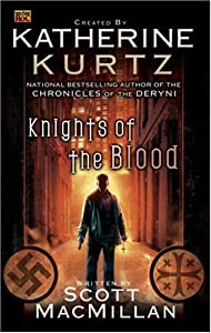 Knights of the Blood (Knights of Blood) by Katherine Kurtz and Scott MacMillan