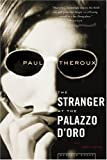 The Stranger at the Palazzo d'Oro (0618485333) by Theroux, Paul