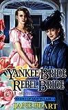 Yankee Bride and Rebel Bride (Brides of Montclair, Book 5) (031066991X) by Jane Peart