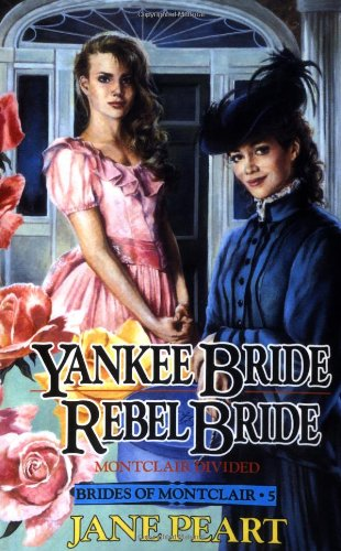 Yankee Bride and Rebel Bride (Brides of Montclair, Book 5)