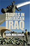 Travels in American Iraq (1863952853) by John Martinkus