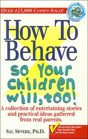 Image for How to Behave So Your Children Will, Too!