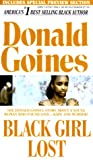 Black Girl Lost (0870670425) by Goines, Donald