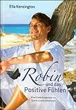 Robin und das Positive Fühlen. Eine Entdeckungsreise zur Quelle unserer Emotionen title=