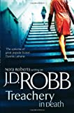 J. D. Robb Treachery In Death: 32