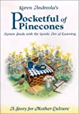 Pocketful of Pinecones: Nature Study With the Gentle Art of Learning : A Story for Mother Culture ® (1889209031) by Karen Andreola