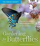 Gardening for Butterflies: How You Ca...