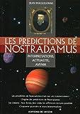 Les prédictions de Nostradamus : Interprétations, actualité, avenir jusqu'en 2025