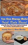 Irish Soda Bread (You Can Always Make Book 4)