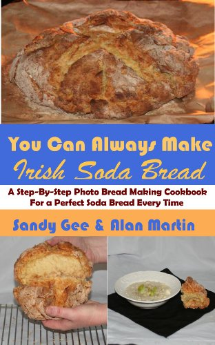Irish Soda Bread (You Can Always Make Book 4) by Sandy Gee