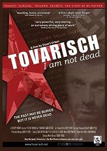 Tovarisch; I Am Not Dead