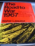 The Road to Jerusalem: The Origins of the Arab-Israeli Conflict, 1967 (0025683608) by Walter Laqueur